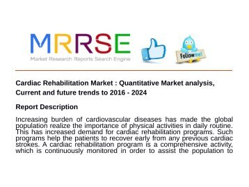 Cardiac Rehabilitation Market : Quantitative Market analysis, Current and future trends to 2016 - 2024