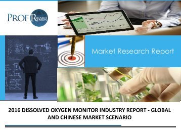 2016 DISSOLVED OXYGEN MONITOR INDUSTRY REPORT - GLOBAL AND CHINESE MARKET SCENARIO
