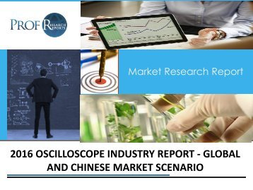 Oscilloscope Industry, 2011-2021 Market Research