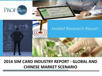 SIM Card Industry, 2011-2021 Market Research Report
