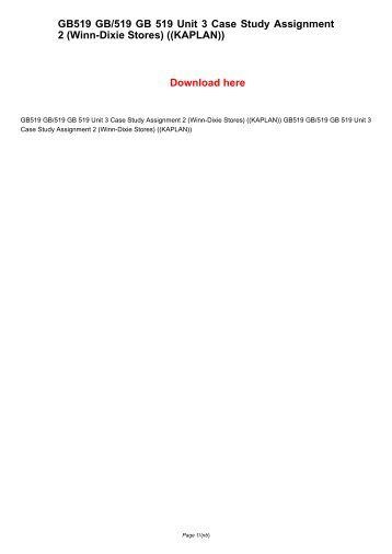 GB519 GB/519 GB 519 Unit 3 Case Study Assignment 2 (Winn-Dixie Stores) ((KAPLAN))