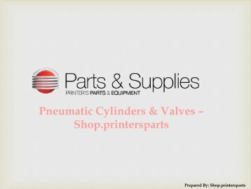 Buy Pneumatic Cylinders & Valves Spare Parts at Shop.PrintersParts.com