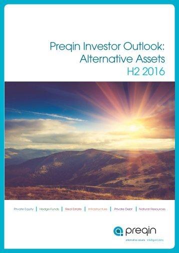Preqin Investor Outlook Alternative Assets H2 2016