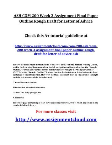 ASH COM 200 Week 3 Assignment Final Paper Outline Rough Draft for Letter of Advice