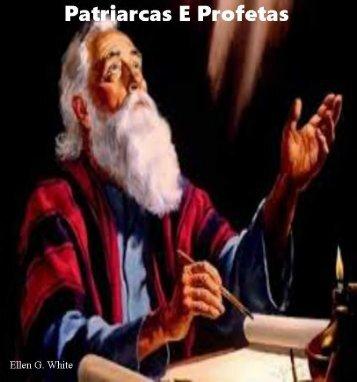Patriarcas E Profetas por Ellen G. White [Novo Edicao]