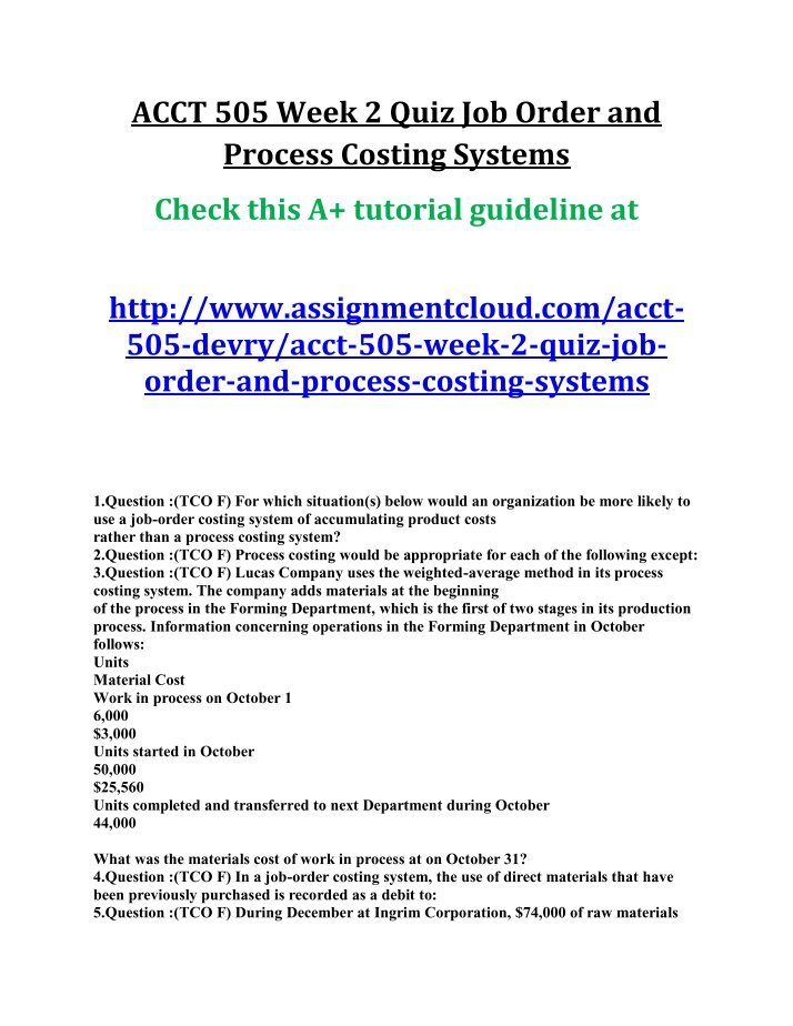 job order and process costing systems quiz essay The purpose of a job order cost accounting system is to assign and  the essay on job order and process costing  quiz to use job-order costing or process.