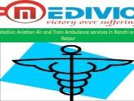 MEDIVIC AVIATION BEST MEDICAL AIR AND TRAIN AMBULANCE in Delhi and Guwahati (1)