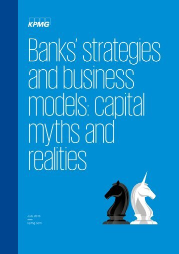Banks' strategies and business models capital myths and realities