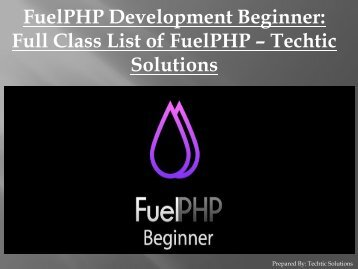 FuelPHP Development Beginner: Full Class List of FuelPHP – Techtic Solutions