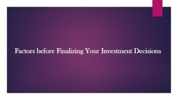 5 Factors before Finalizing Your Investment Decisions