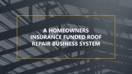 INSURANCE FUNDED ROOF REPAIR BUSINESS SYSTEM