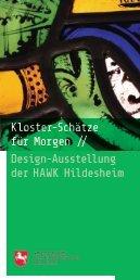 Kloster-Schätze für Morgen // Design-Ausstellung der HAWK ...