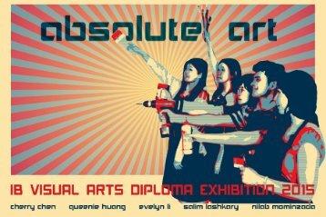 """""""Absolute Art"""", IB Visual Arts Diploma Exhibition, 2015 Catalogue"""