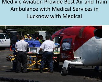 Now Medivic Aviation Air and Train Ambulance Services in Varanasi and Lucknow (2)