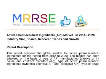 Active Pharmaceutical Ingredients (API) Market : In 2014 - 2020, Industry Size, Shares, Research Trends and Growth
