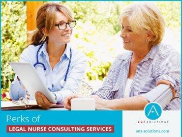 Benefits of Hiring Expert Legal Nurse Consultants