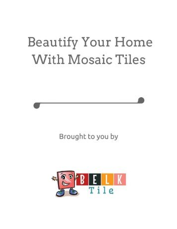 Beautify Your Home With Mosaic Tiles