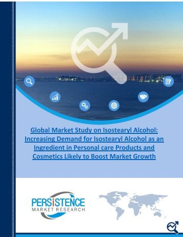 Global  Isostearyl Alcohol Market Expanding at a Stable CAGR of 3.2% from 2016 to 2024, According to PMR Report