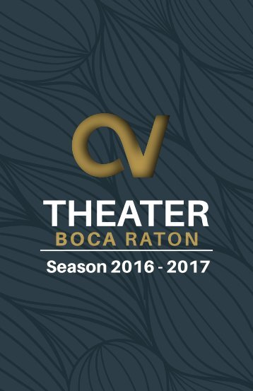 Century Village Theater - Boca Raton 2016-2017 Season Brochure