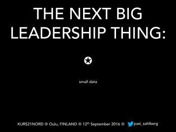 THE NEXT BIG LEADERSHIP THING