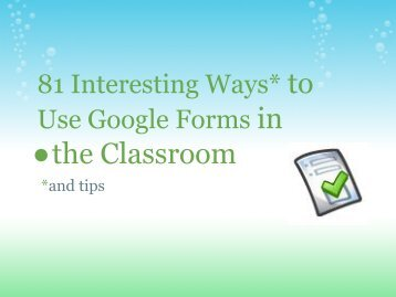 81 Interesting Ways to Use Google Forms in the Classroom
