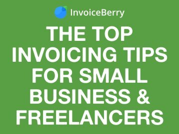 Top Invoicing Tips for Small Businesses & Freelancers