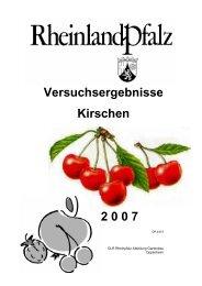 Versuchsergebnisse Kirschen 2 0 0 7 - Obstbau - in Rheinland-Pfalz