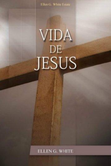 La Vida de Jesus por Elena de White