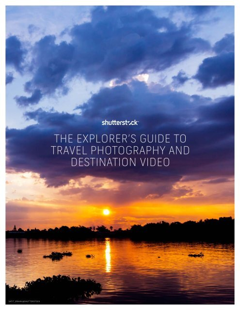 THE EXPLORER'S GUIDE TO TRAVEL PHOTOGRAPHY AND DESTINATION VIDEO