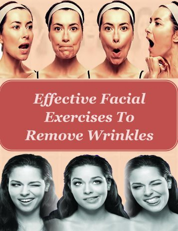 Effective Facial Exercises To Remove Wrinkles