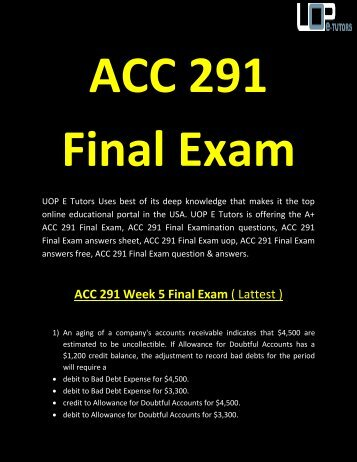 ACC 291 Final Exam - ACC 291 Final Exam University of Phoenix | UOP E Tutors