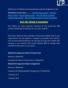 acc 561 wiley final exam Acc/561 acc 561 week 6 wileyplus practice quizquestion 1a major accounting contribution to the managerial decision-making process in evaluatingpossible courses of action is toprovide relevant revenue and cost data about each course of actiondecide which actions that management should considerdetermine the amount of money that should be spent on.