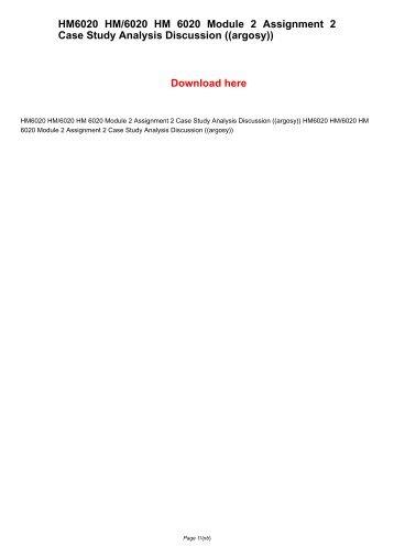 HM6020 HM/6020 HM 6020 Module 2 Assignment 2 Case Study Analysis Discussion ((argosy))
