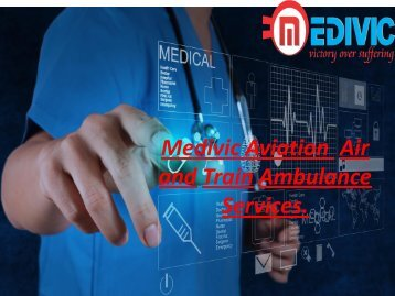 Excellent Air and Train Ambulance Services in Dibrugarh and Bhopal