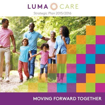 Moving forward together: Lumacare Strategic Plan,2015-16