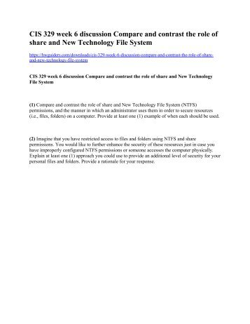 CIS 329 week 6 discussion Compare and contrast the role of share and New Technology File System