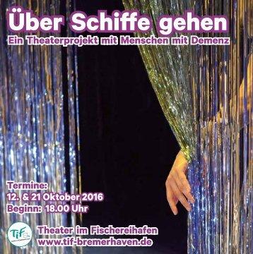 """Flyer zur Wiederaufnahme des Theaterstücks """"Über Schiffe gehen – Ein Theaterprojekt mit Menschen mit Demenz"""""""