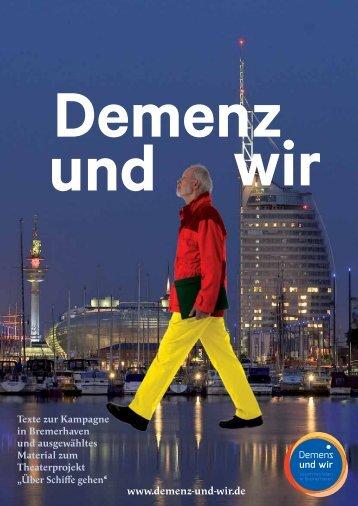 """Rückblick auf die Kampagne """"Demenz und wir – zusammen leben in Bremerhaven"""" & das Theaterstück """"Über Schiffe gehen – Theaterprojekt mit Menschen mit Demenz"""""""