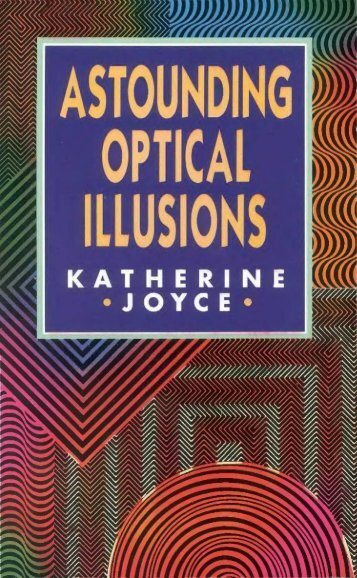 Astounding Optical Illusions