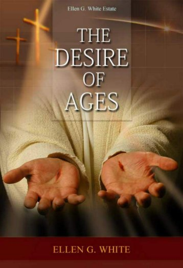 The Desire of Ages (Revised Edition) by E G White