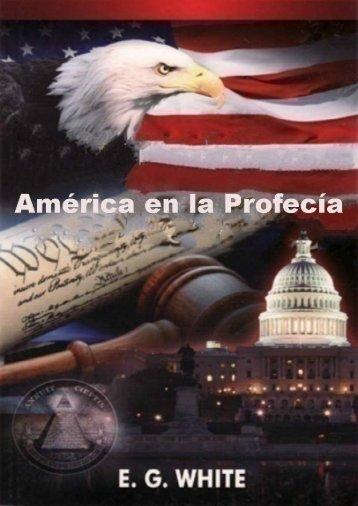 America en la Profecia por Elena de White