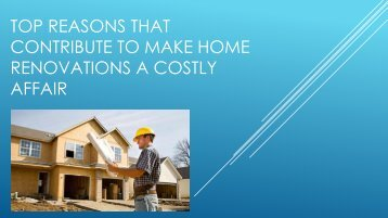 Top Reasons that Contribute to make Home Renovations
