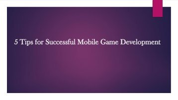 5 Tips for Successful Mobile Game Development