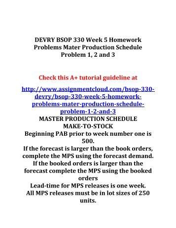 DEVRY BSOP 330 Week 5 Homework Problems Mater Production Schedule Problem 1