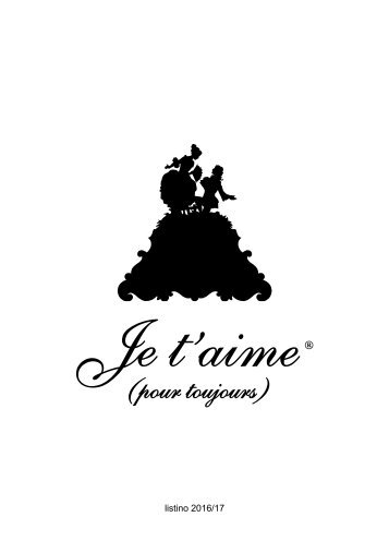 Je t'aime (pour toujours) - listino 2016/17 reseller