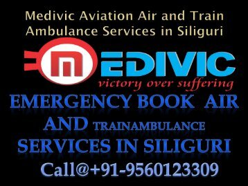 Affordable Cost Air and Train Ambulance Services in Siliguri and Bagdogra