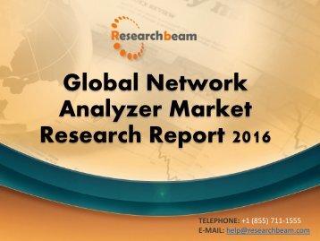 Global Network Analyzer Market Research Report 2016