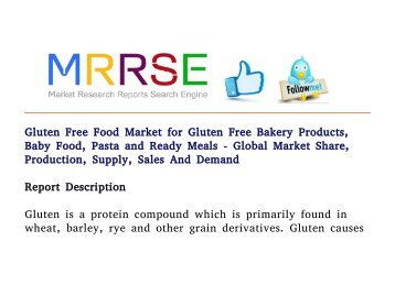 Gluten Free Food Market for Gluten Free Bakery Products, Baby Food, Pasta and Ready Meals - Global Market Share, Production, Supply, Sales And Demand
