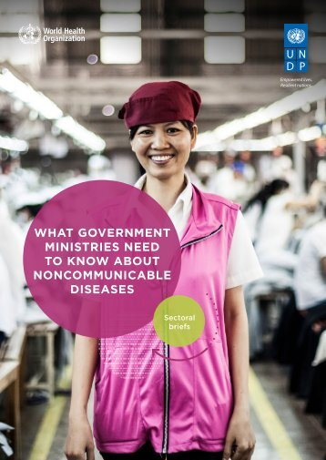 WHAT GOVERNMENT MINISTRIES NEED TO KNOW ABOUT NONCOMMUNICABLE DISEASES