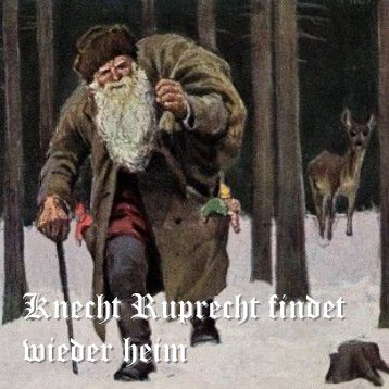 Knecht Ruprecht findet wieder heim - Eine Weihnachtsgeschichte aus Beelitz